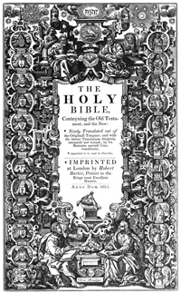 Title page reprinted from The Holy Bible, conteyning the Old Testament, and the New. (London: Robert Barker, 1611). Courtesy of Cambridge University Press.