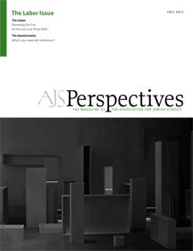 AJS Perspectives Fall 2013: The Labor Issue