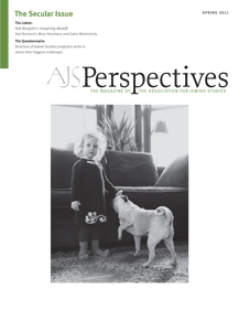 AJS Perspectives Spring 2011: The Secular Issue